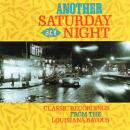 VARIOUS / ANOTHER SATURDAY NIGHT : CLASSIC RECORDINGS FROM THE LOUISIANA BAYOUS