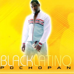 POCHO PAN / BLACK LATINO