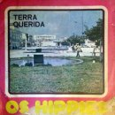 OS HIPPIES / TERRA QUERIDA