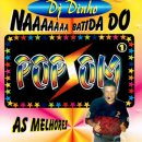 DJ DINHO / NAAAAAAA BATIDA DO POP SOM