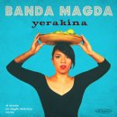 BANDA MAGDA / YERAKINA