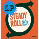 LULA AND THE BEBOPS / STEADY ROLL