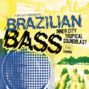 VARIOUS / FAR OUT PRESENTS BRAZILIAN BASS INNER CITY TROPICAL SOUNDBLAST