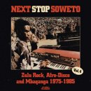 VARIOUS / NEXT STOP SOWETO VOL.4 ZULU ROCK, AFRO DISCO AND MBAQANGA 1975-1985
