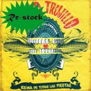 CHICO TRUJILLO / REINA DE TODAS LAS FIESTAS