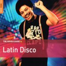 VARIOUS / ROUGH GUIDE TO LATIN DISCO