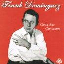 FRANK DOMINGUEZ / CANTA SUS CANCIONES