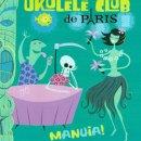 UKULELE CLUB DE PARIS / MANUIA!