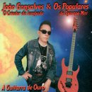 JOAO GONSALVES & OS POPULARES / A GUITARRA DE OURO