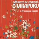 CONJUNTO DE CARIMBO O UIRAPURU / A PRINCESA DO SALGADO