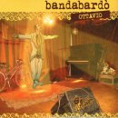 BANDABARDO / OTTAVIO