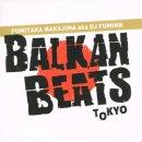 FUMITAKA NAKAJIMA aka FUMINN / BALKANBEATS TOKYO MIX VOL.3