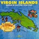 VARIOUS / VIRGIN ISLANDS QUELBE & CALYPSO 1956-1960