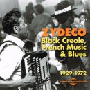 VARIOUS / ZYDECO BLACK CREOLE, FRENCH MUSIC & BLUES 1929-1972