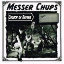 MESSER CHUPS / CHURCH OF REVERB