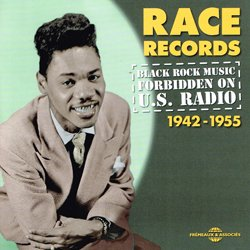 VARIOUS / RACE RECORDS BLACK ROCK MUSIC FORBIDDEN ON U.S. RADIO 1942-1955