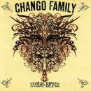 CHANGO FAMILY / BABYLON BYPASS