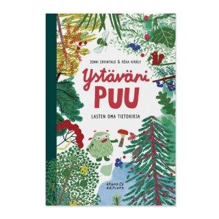 Ystäväni puu - Lasten oma tietokirja/ Jenni Erkintalo & Réka Király / Etana Editions / フィンランド語 / 絵本
