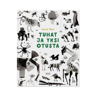 Tuhat ja yksi otusta/ Laura Merz / Etana Editions / フィンランド語 / 絵本