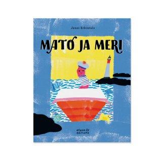 Mato ja meri / Jenni Erkintalo / Etana Editions / フィンランド語 / 絵本