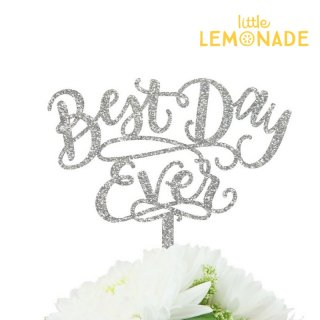 【Alexis Mattox Design】 Best Day Ever シルバー ケーキトッパー お祝い 誕生日 結婚式 記念日 飾りつけ ブライダル ベビーシャワー  (CT24)