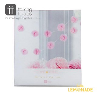 【Talking Tables】ミニ ピンクチュールポム ガーランド(PINKTULLEGARLAND) トーキングテーブルス