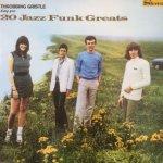 Throbbing Gristle - 20 Jazz Funk Greats