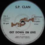 S.P. Clan / Get Down (On Love)