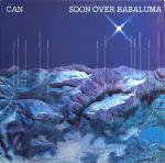 Can - Soon Over Barbaluma