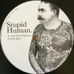 Stupid Human - Ahh You're Welcome