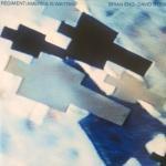Brain Eno / David Byrne - Regiment