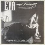 Eva And Friends - You're All Alone