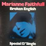 Marianne Faithfull - Broken English / Why D'Ya Do It