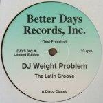 DJ Weight Problem - The Latin Groove