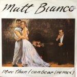 Matt Bianco - More Than I Can Bear (Remix)