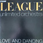 The League Unlimited Orchestra - Love And Dancing