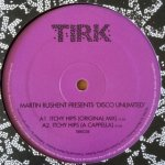 Martin Rushent presentss Disco Unlimited - Ithcy Hips
