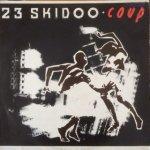 23 Skidoo - Coup