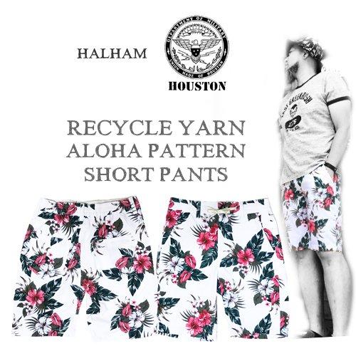 ハルハム【HALHAM】ヒューストン【HOUSTON】RECYCLR YARN ALOHA PATTERN SHOTR PANTS(アロハ柄ショートパンツ/ショーツ/リサイク…