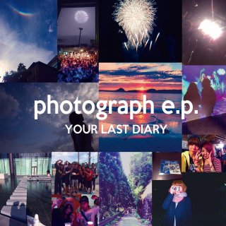 YOUR LAST DIARY / photograph e.p.