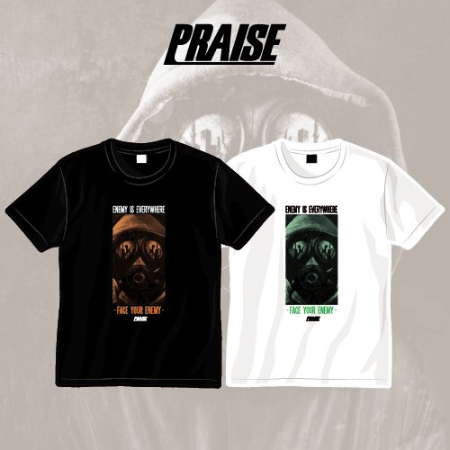 PRAISE /  FACE YOUR ENEMY T-shirts(Black /White)
