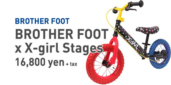 BROTHER FOOT x X-girl Stages