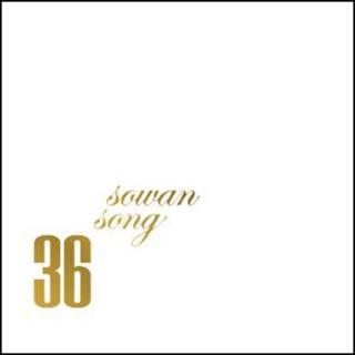 SOWAN SONG「36」