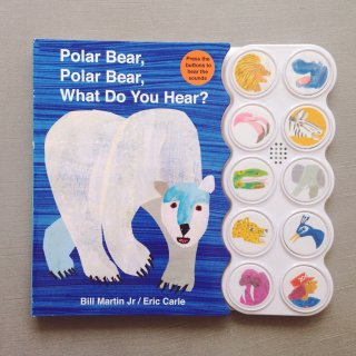 Polar Bear,Polar Baer,What do you hear? by  Eric Carle