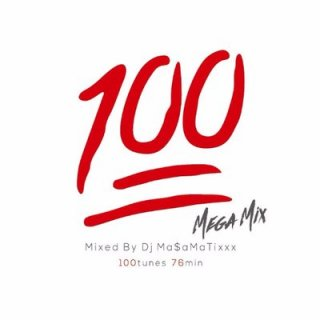【CD】DJ MA$AMATIXXX / 100 MEGA MIX