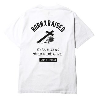 BORN X RAISED | YOU'LL MISS US TEE  (WHT)