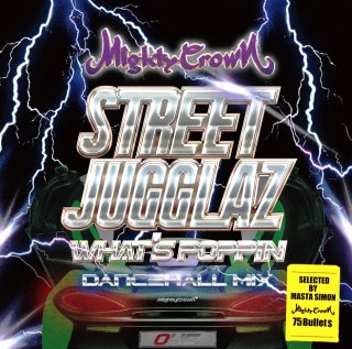 【CD】MIGHTY CROWN / STREET JUGGLAZ-WHAT'S POPPIN DANCEHALL MIX-