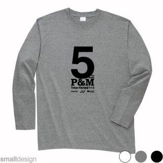 P&M吉祥寺店5周年記念 長袖Tシャツ