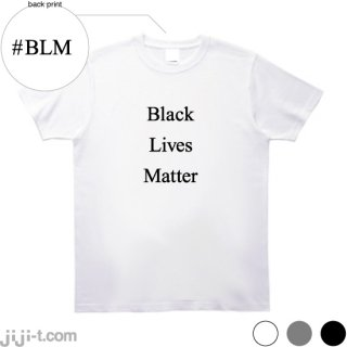 Black Lives Matter Tシャツ [黒人暴行死事件]