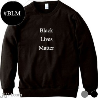 Black Lives Matter トレーナー [黒人暴行死事件]
